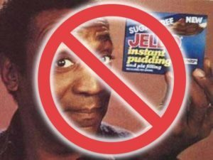 Just say no to celebrity endorsements No Jello plus Bill Cosby