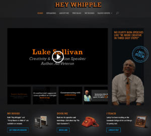 "Screenshot of Website for ""Hey Whipple"" aka Luke Sullivan, the god of advertising"